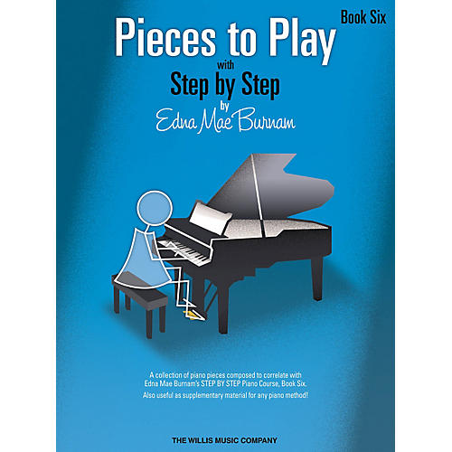 Willis Music Pieces to Play - Book 6 Willis Series Book by Edna Mae Burnam (Level Late Inter)