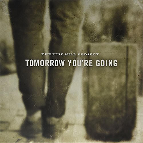 Alliance Pine Hill Project - Tomorrow You're Going