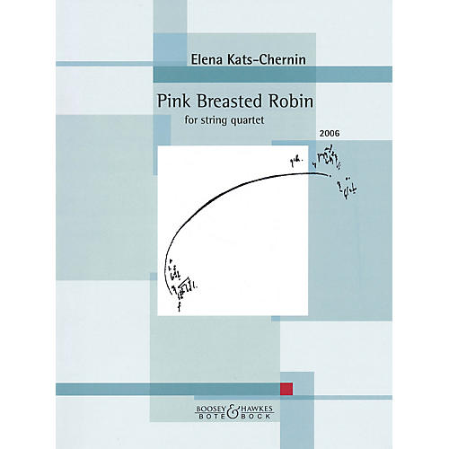 Bote & Bock Pink Breasted Robin (2006) Boosey & Hawkes Chamber Music Series Softcover Composed by Elena Kats-Chernin
