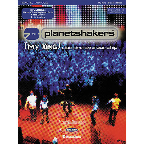 Hal Leonard Planetshakers - My King Piano, Vocal, Guitar Songbook