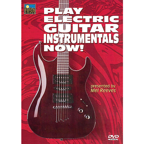 Music Sales Play Electric Guitar Instrumentals Now! Music Sales America Series DVD Written by Mel Reeves