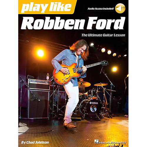 Hal Leonard Play Like Robben Ford - Book/Online Audio