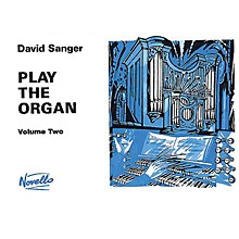 Novello Play the Organ - Volume 2 Music Sales America Series Written by David Sanger