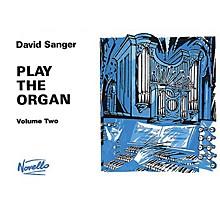 Novello Play the Organ - Volume 2 Music Sales America Series Written by David Sanger