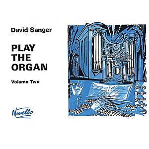 Novello Play the Organ - Volume 2 Music Sales America Series Written by Dav... by Novello