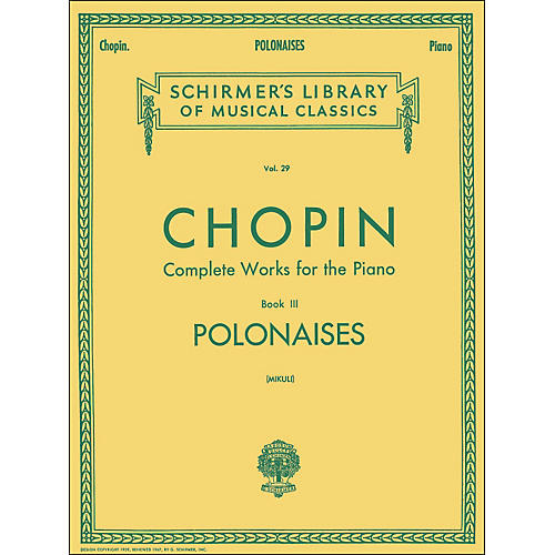 G. Schirmer Polonaises for Piano Complete Works Book 3 By Chopin