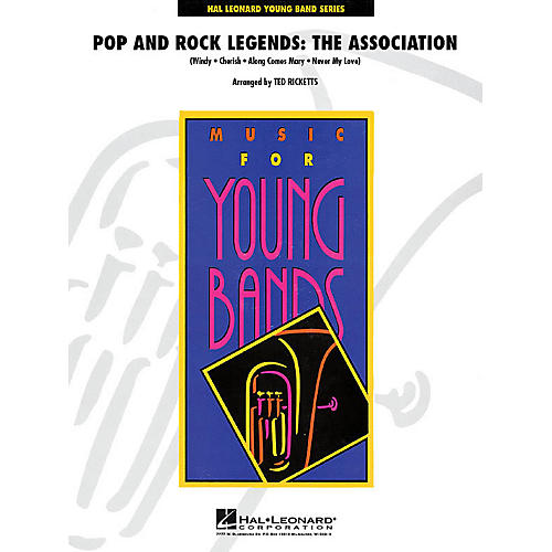 Hal Leonard Pop and Rock Legends: The Association - Young Concert Band Level 3 by Ted Ricketts