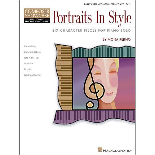Hal Leonard Portraits In Style - Early Intermediate/Intermediate Level Composer Showcase Hal Leonard Student Piano Library by Mona Rejino