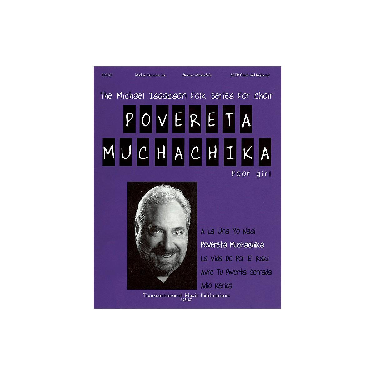Transcontinental Music Povereta Muchachika (Poor Girl) SATB arranged by Michael Isaacson