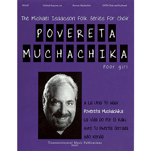 Transcontinental Music Povereta Muchachika (Poor Girl) SATB arranged by Michael Isaacson