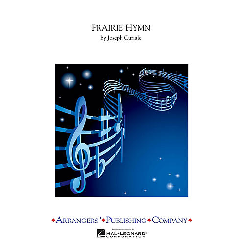 Arrangers Prairie Hymn Concert Band Level 3 Composed by Joseph Curiale