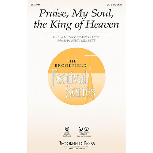 Brookfield Praise, My Soul, the King of Heaven CHOIRTRAX CD Arranged by Henry Francis Lyte