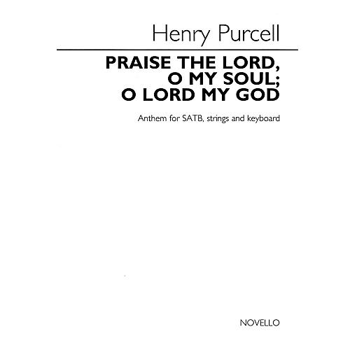 Novello Praise the Lord, O My Soul; O Lord My God (for SATB choir, strings and keyboard) SATB by Henry Purcell