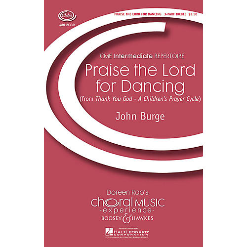 Boosey and Hawkes Praise the Lord for Dancing (from Thank You God) CME Intermediate 3 Part Treble composed by John Burge