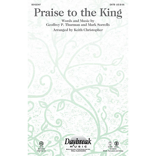 Daybreak Music Praise to the King SATB by Steve Green arranged by Keith Christopher