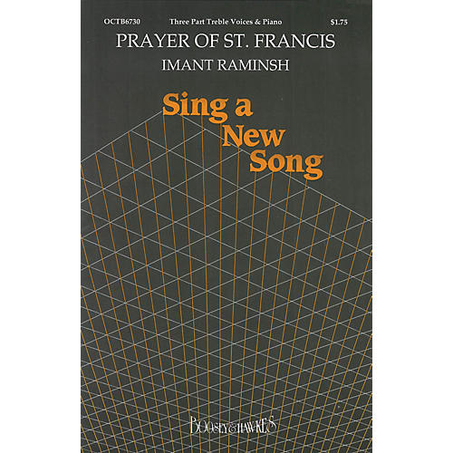 Boosey and Hawkes Prayer of St. Francis (SSA and Piano) SSA composed by Imant Raminsh