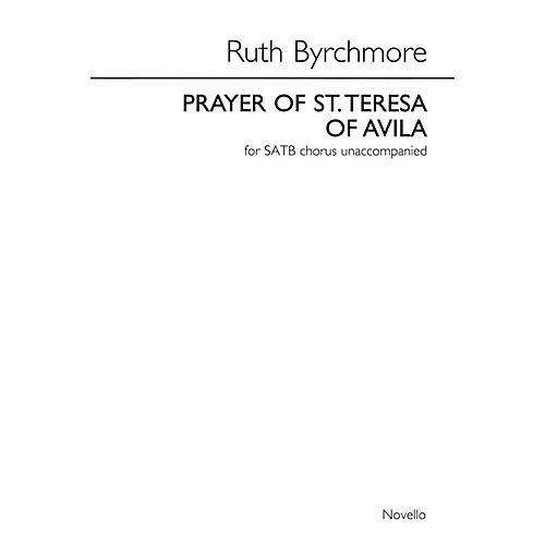Novello Prayer of St. Teresa of Avila (SATB div. unaccompanied) SATB DV A Cappella Composed by Ruth Byrchmore