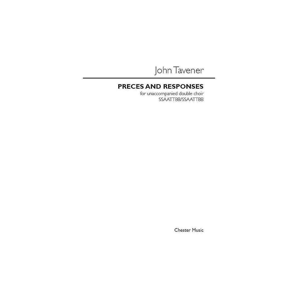 Chester Music Preces and Responses SATB a cappella Composed by John Tavener