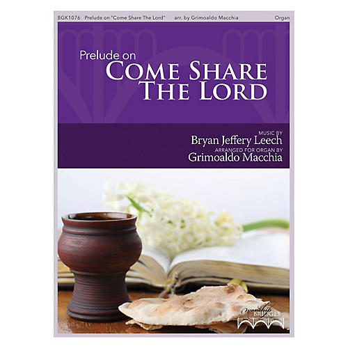 Fred Bock Music Prelude on Come Share the Lord arranged by Grimoaldo Macchia