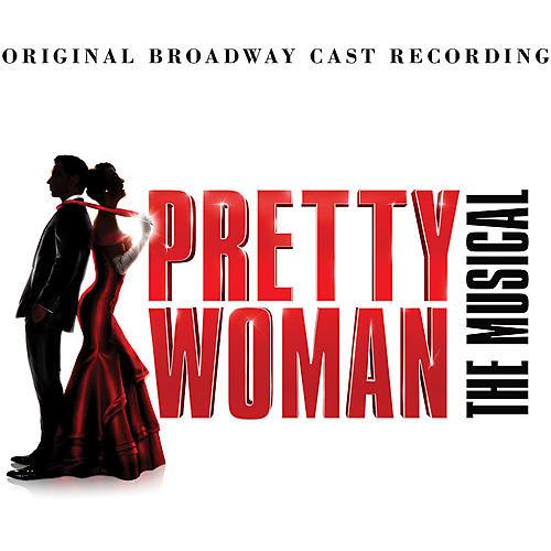 Alliance Pretty Woman (Original Broadway Cast) - Pretty Woman: The Musical / O.b.c.r.