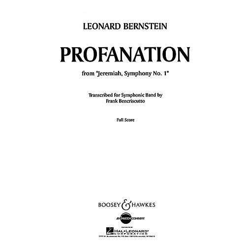 Boosey and Hawkes Profanation (from Jeremiah, Symphony No. 1) Concert Band by Leonard Bernstein Arranged by Frank Bencriscutto