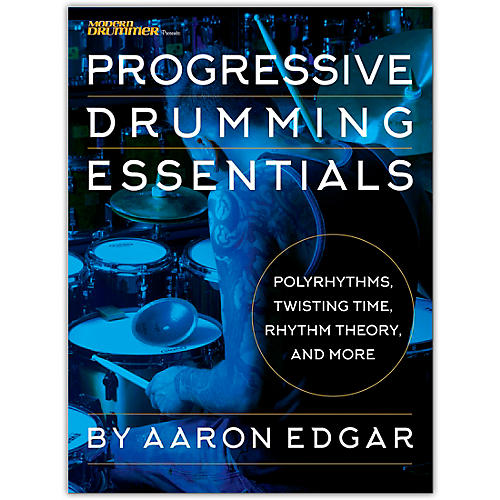 Modern Drummer Progressive Drumming Essentials - Polyrhythms Twisting Time Rhythm Theory & More