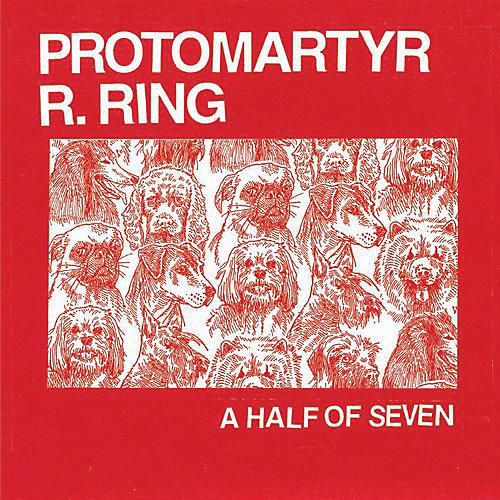 Alliance Protomartyr - A Half Of Seven