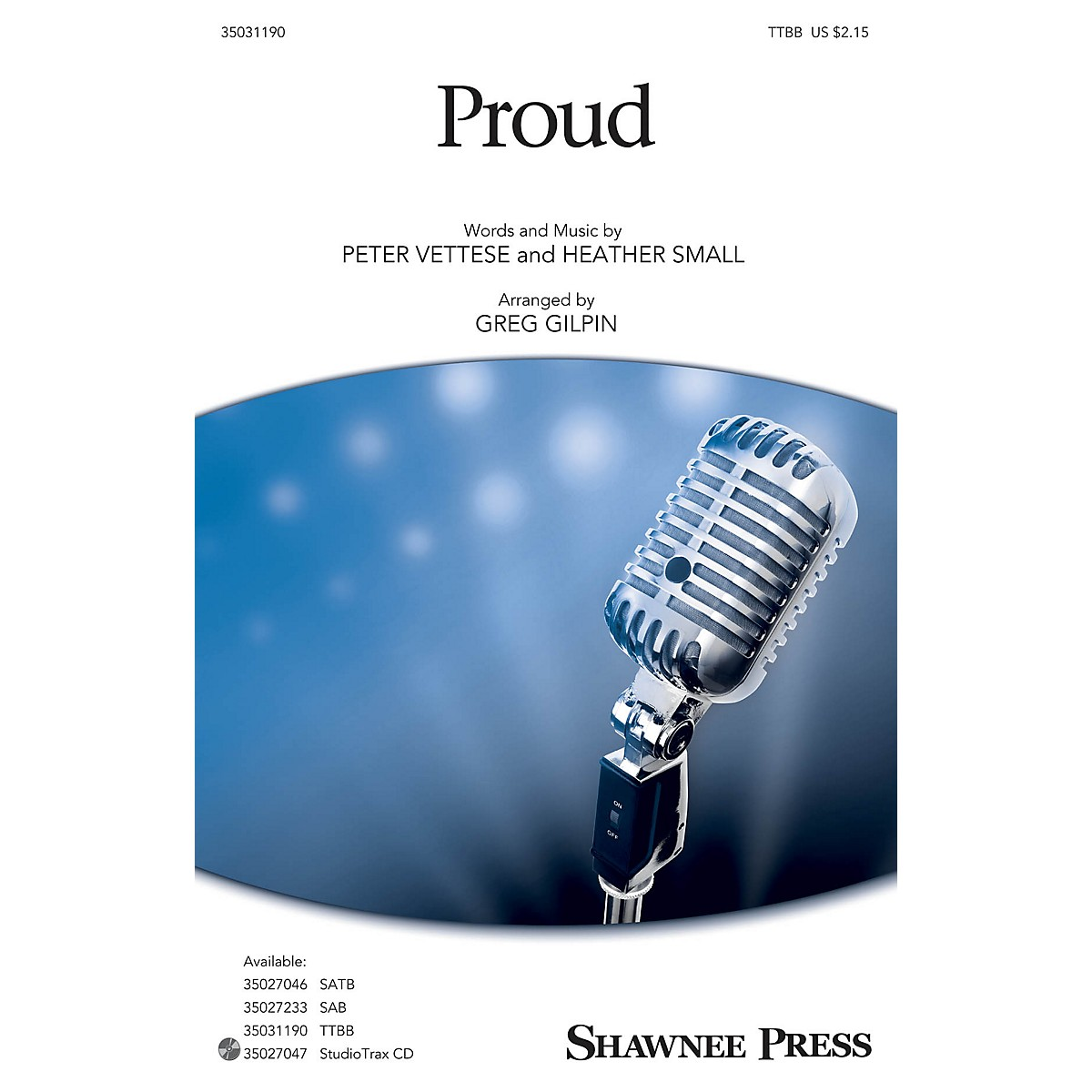 Shawnee Press Proud TTBB arranged by Greg Gilpin