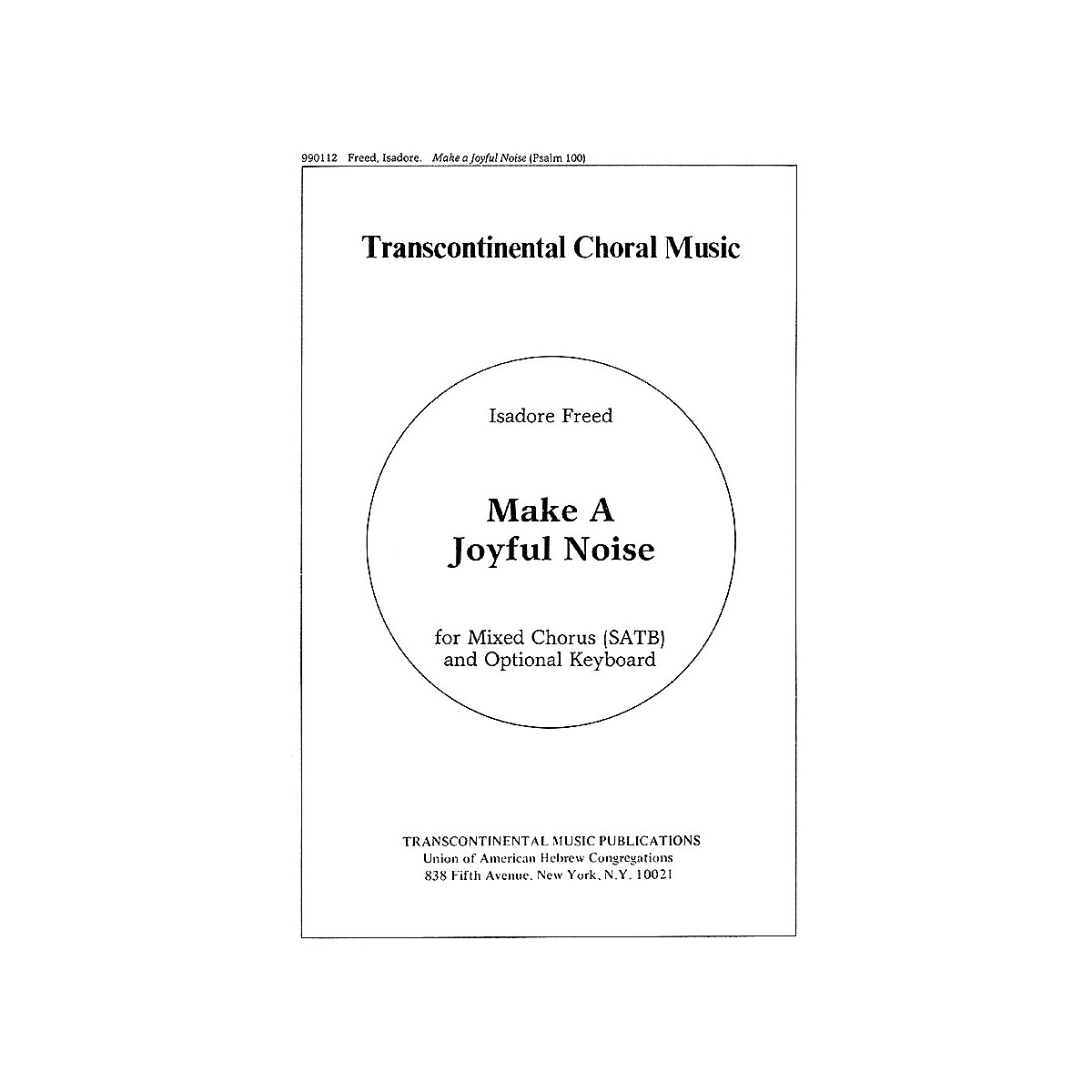 Transcontinental Music Psalm 100: Make A Joyful Noise (From Three Psalms) SATB composed by Isadore Freed