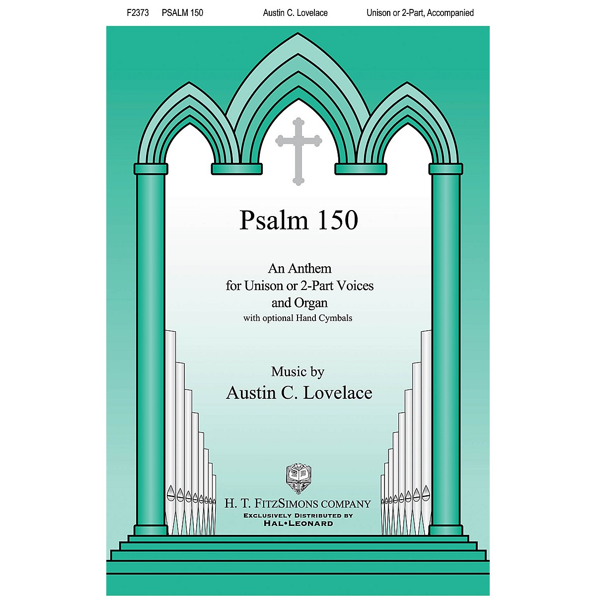 H.T. FitzSimons Company Psalm 150 UNIS/2PT composed by Austin Lovelace