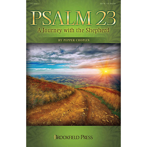Brookfield Psalm 23 (A Journey with the Shepherd) SPLIT TRAX Composed by Pepper Choplin