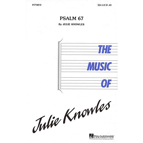 Hal Leonard Psalm 67 (SSA) SSA composed by Julie Knowles