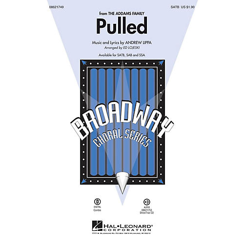 Hal Leonard Pulled (from The Addams Family) SATB arranged by Ed Lojeski