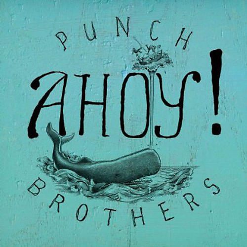 Alliance Punch Brothers - Ahoy!