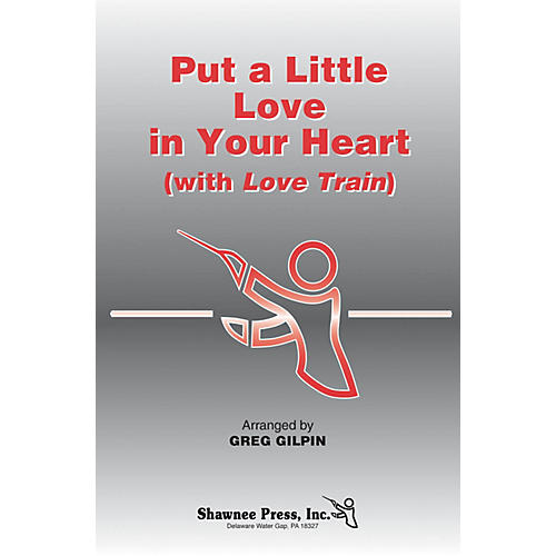 Shawnee Press Put a Little Love in Your Heart (with Love Train) Studiotrax CD Arranged by Greg Gilpin