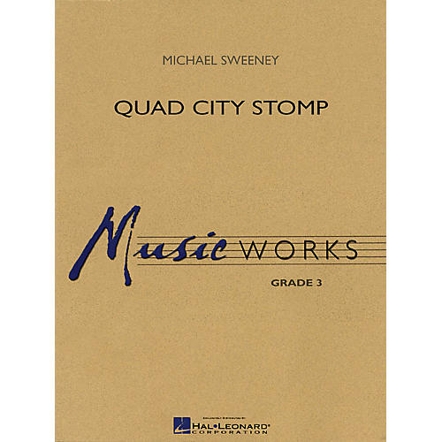 Hal Leonard Quad City Stomp Concert Band Level 3 Composed by Michael Sweeney