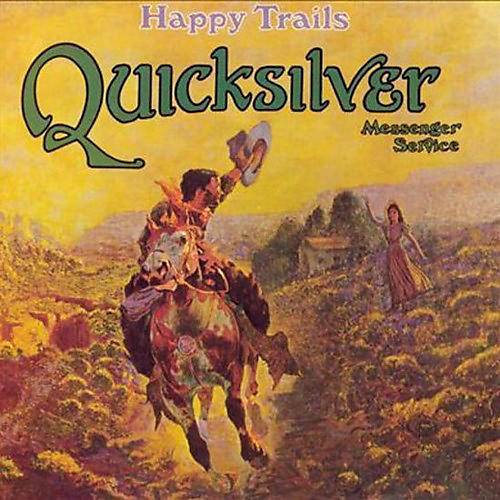Alliance Quicksilver Messenger Service - Happy Trails