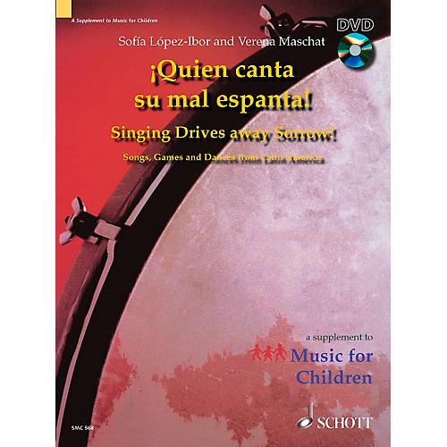 Schott Quien Canta Su Mal Espanta (Singing Drives Away Sorrow) - Book/DVD