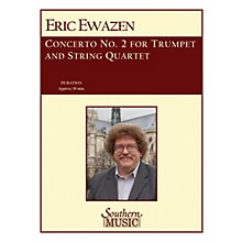 Southern Quintet for Trumpet and Strings (Brass/String Ensemble) Southern Music Series by Eric Ewazen
