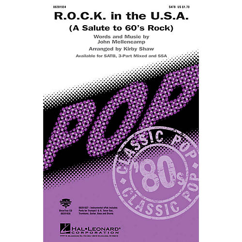 Hal Leonard R.O.C.K. in the U.S.A. (A Salute to 60's Rock) SATB by John Mellencamp arranged by Kirby Shaw