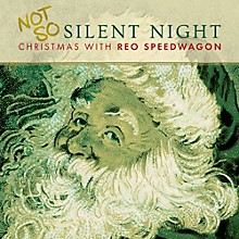 REO Speedwagon - Not So Silent Night - Christmas With Reo Speedwagon