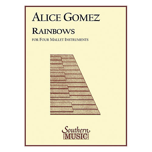 Hal Leonard Rainbows (Percussion Music/Mallet/marimba/vibra) Southern Music Series Composed by Gomez, Alice