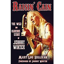 Backbeat Books Raisin' Cain: The Wild and Raucous Story of Johnny Winter Book Series Softcover by Mary Lou Sullivan
