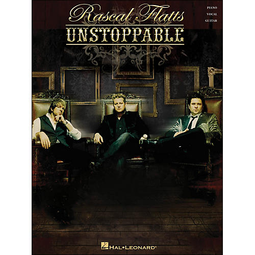 Hal Leonard Rascal Flatts - Unstoppable arranged for piano, vocal, and guitar (P/V/G)