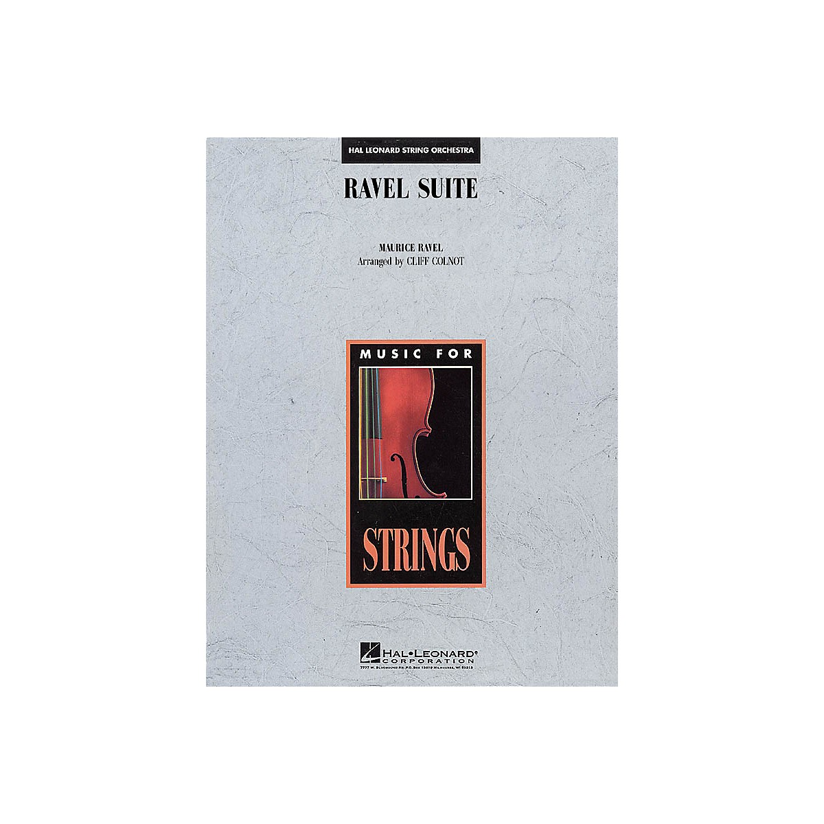 Hal Leonard Ravel Suite for Strings Music for String Orchestra Series Arranged by Cliff Colnot