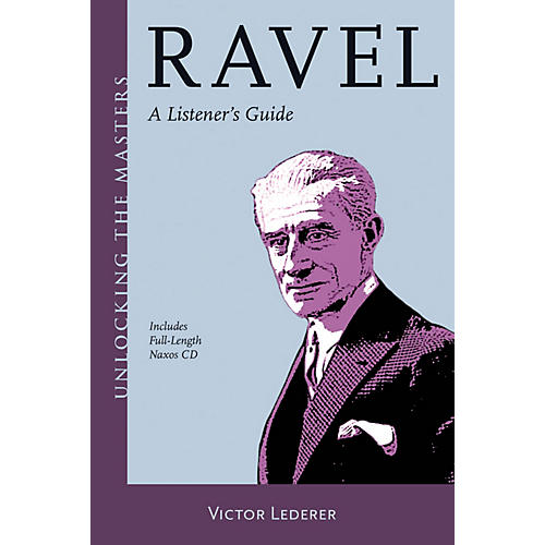 Amadeus Press Ravel (Unlocking the Masters Series) Unlocking the Masters Series Softcover with CD by Victor Lederer