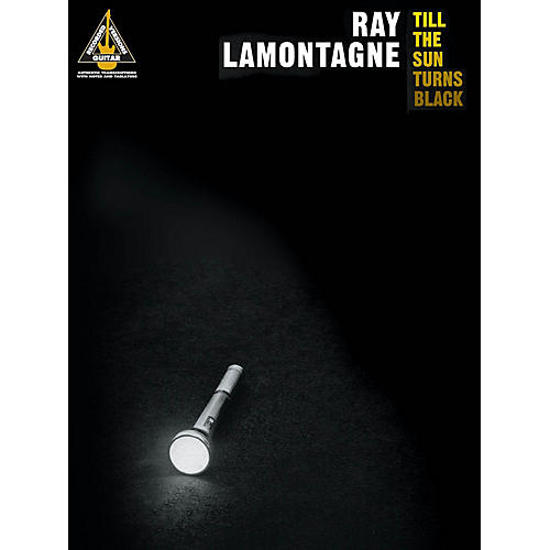 Hal Leonard Ray LaMontagne - Till the Sun Turns Black Guitar Recorded Version Series Softcover by Ray LaMontagne