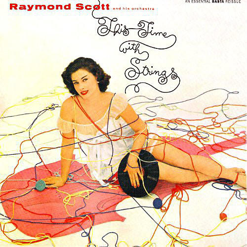 Alliance Raymond Scott - This Time with Strings