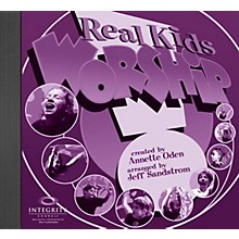 Integrity Choral Real Kids! Worship SPLIT TRAX Arranged by Jeff Sandstrom
