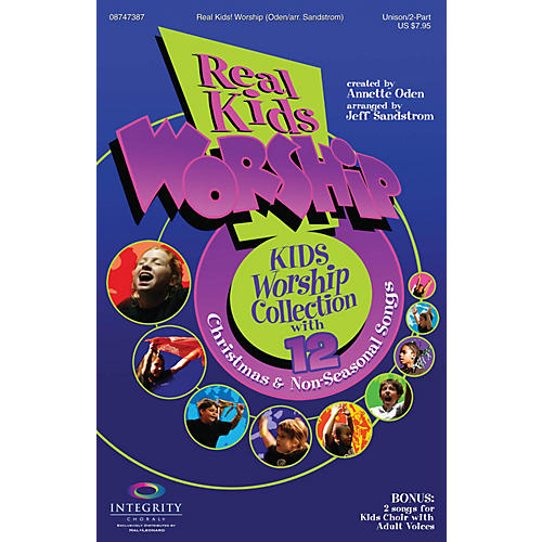 Integrity Choral Real Kids! Worship Unison/2-Part Choral Book Arranged by Jeff Sandstrom
